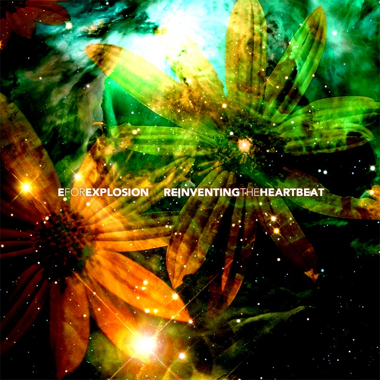 E For Explosion - Reinventing The Heartbeat