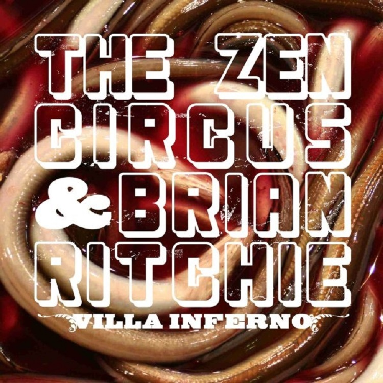 The Zen Circus And Brian Ritchie - Villa Inferno