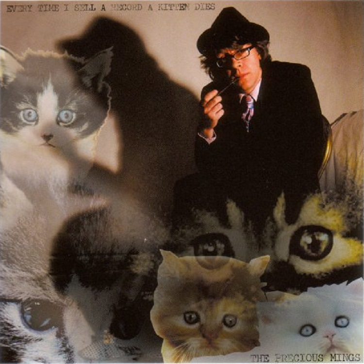 The Precious Mings - Every Time I Sell A Record A Kitten Dies