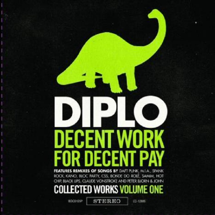 Diplo - Decent Work For Decent Pay_Collected Works Volume 1