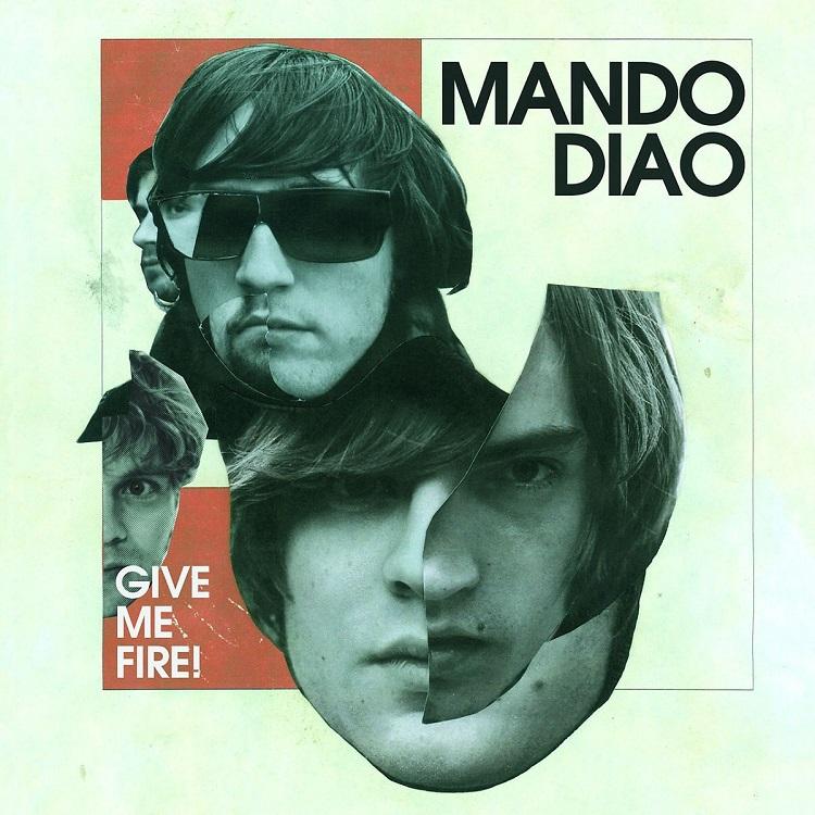 Mando Diao - Give Me Fire