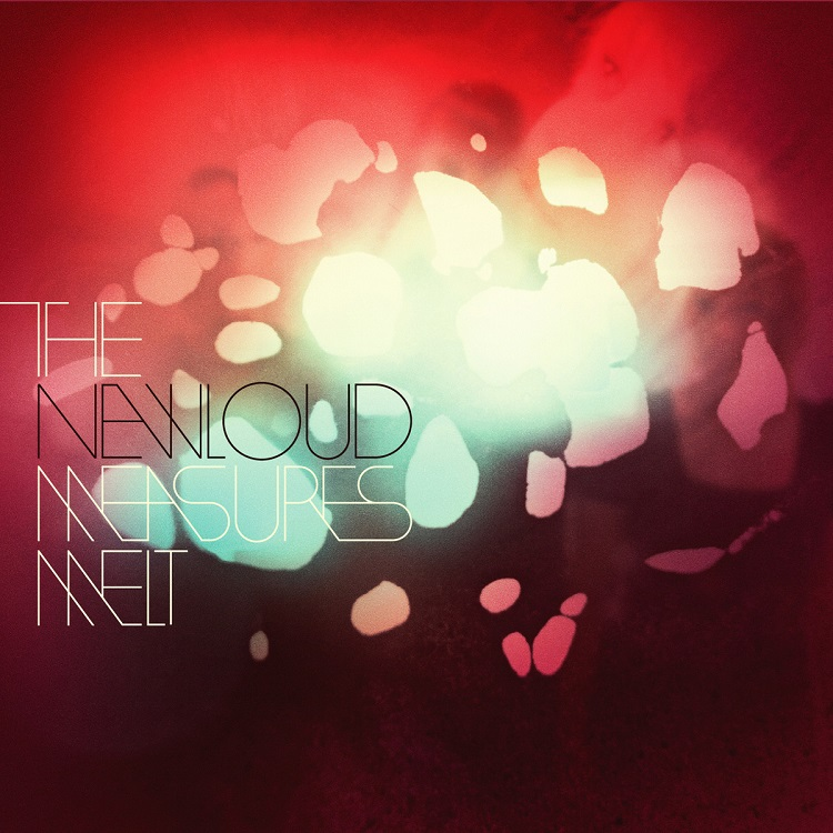 The New Loud - Measures Melt