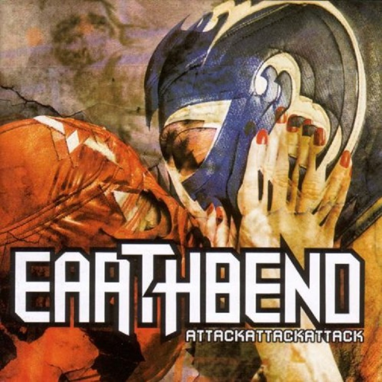 Earthbend - Attack Attack Attack