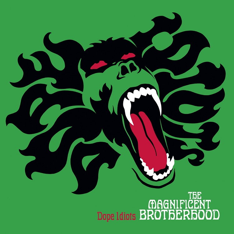The Magnificent BrotherhoodROTHERHOOD - Dope Idiots