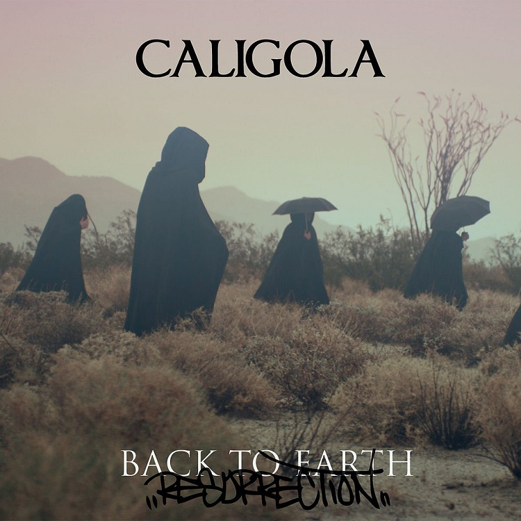 CALIGOLA - Back To Earth - Resurrection
