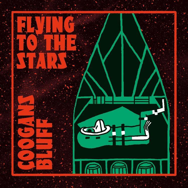CoogansBluff-FlyingToTheStars-750