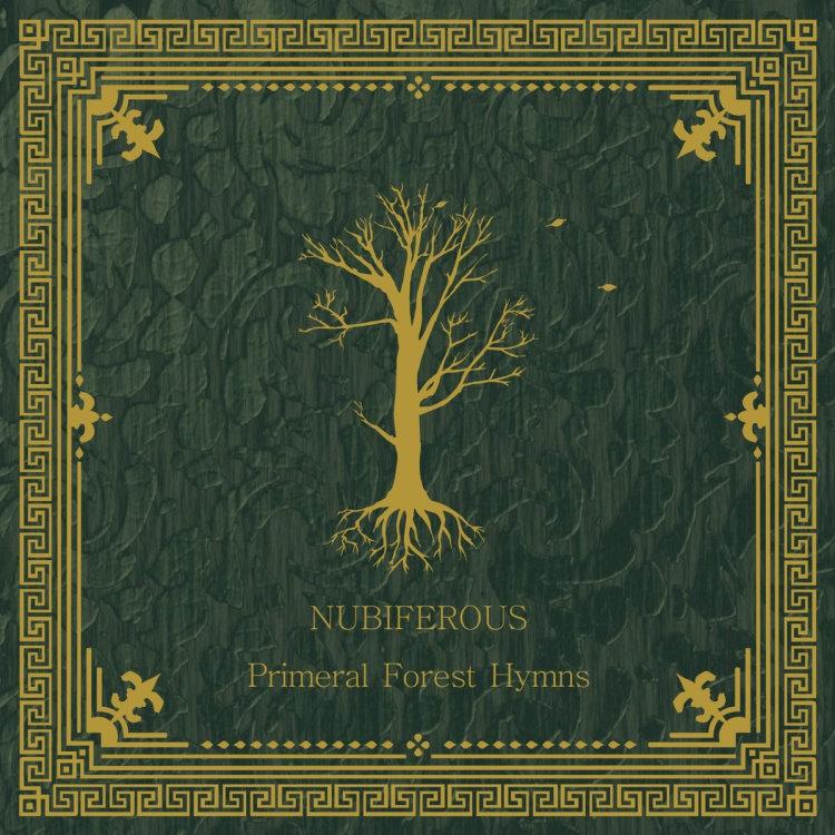 nubiferous_primeral-forest-hymns