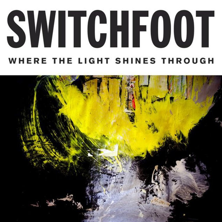 switchfoot-where-the-light-shines-through