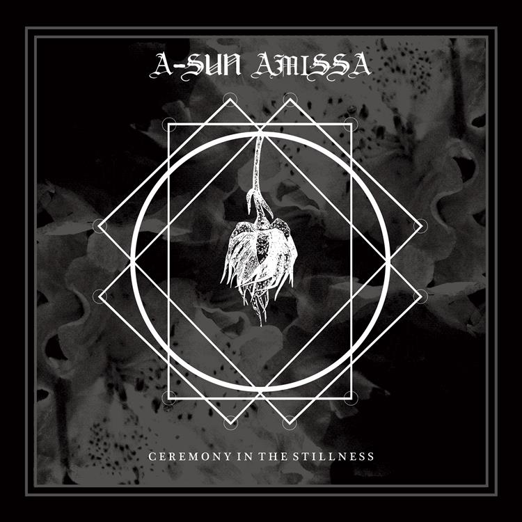 A-Sun Amissa - Ceremony In The Stillness - Album-Cover